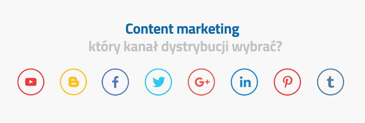 Kanały dystrybucji content marketingu